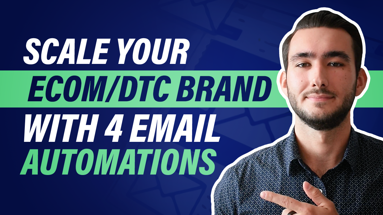 Blog thumbnail: Scale Your Ecom/DTC Brand With 4 Email Automations