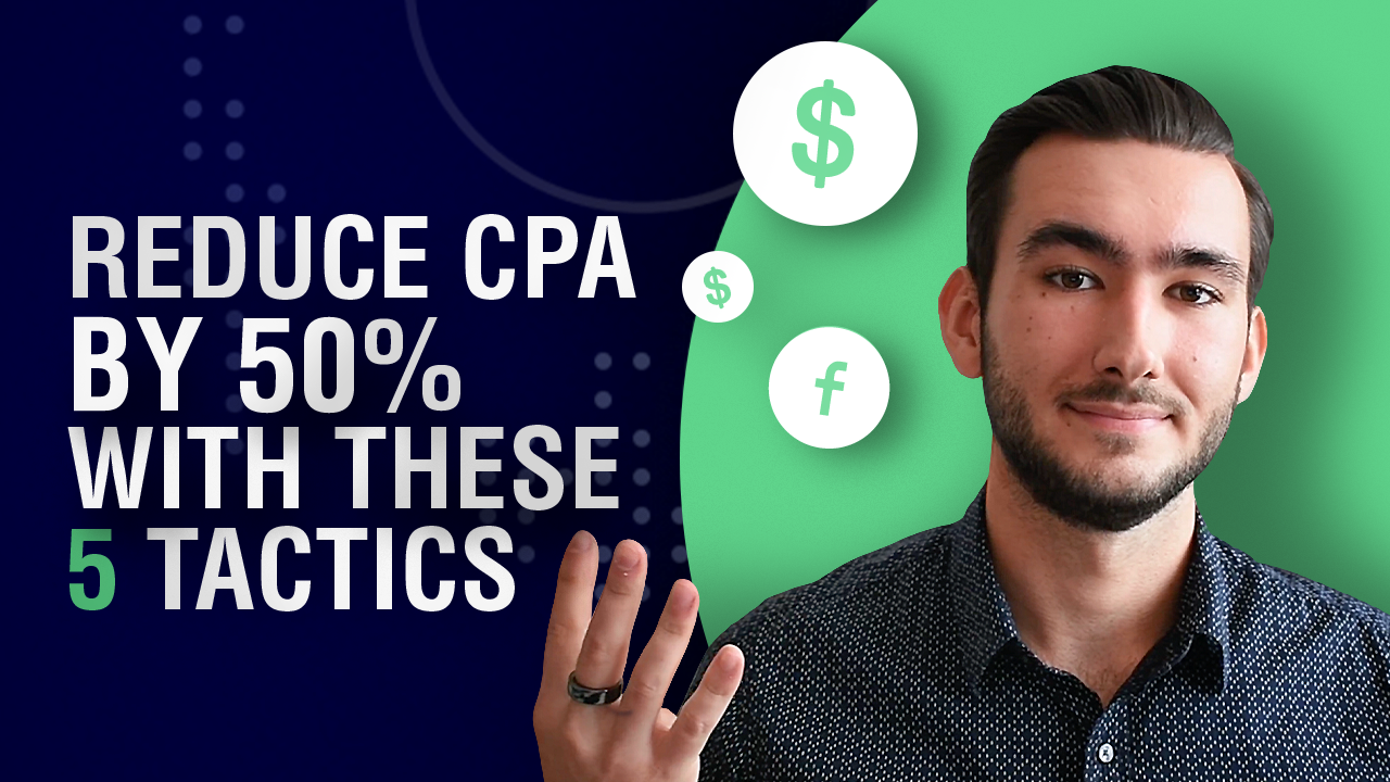Blog thumbnail: Reduce CPA by 50% With These 5 Tactics