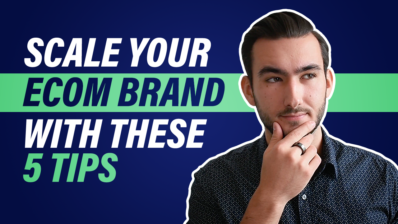 Blog thumbnail: Scale Your Ecom Brand With These 5 Tips